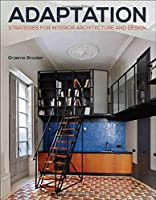 Adaptation Strategies for Interior Architecture and Design (Required Reading Range) from Bloomsbury Visual Arts