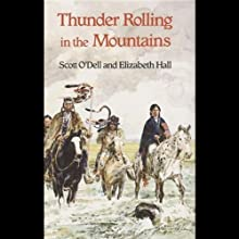 Thunder Rolling in the Mountains (       UNABRIDGED) by Scott O'Dell, Elizabeth Hall Narrated by Amanda Ronconi