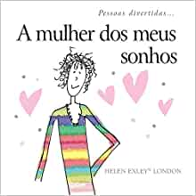 Mulher dos Meus Sonhos (Em Portuguese do Brasil): Helen Exley
