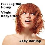 F--king the Horny Virgin Babysitter   Jody Darling