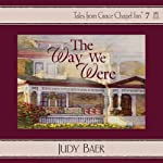 The Way We Were: Grace Chapel Inn, Book 7 (       UNABRIDGED) by Judy Baer Narrated by Sherri Berger