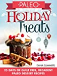 Paleo Holiday Treats: 25 Days of Guil...