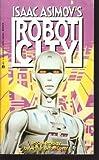 Isaac Asimov's Robot City, Book 4: Prodigy