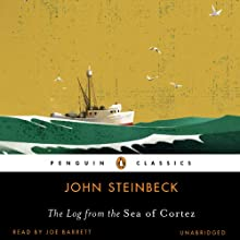 The Log from the Sea of Cortez (       UNABRIDGED) by John Steinbeck Narrated by Joe Barrett