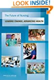 The Future of Nursing:: Leading Change, Advancing Health