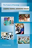 img - for The Future of Nursing: Leading Change, Advancing Health book / textbook / text book