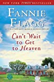 Cant Wait to Get to Heaven: A Novel (Ballantine Readers Circle)