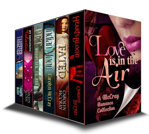 Love is in the Air: A Collection for Realistic Lovers (A McCray Romance Collection) by Carolyn McCray