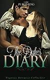 Historical Romance: The Duke's Diary (Regency Romance Collection) (Historical Regency Romance Menage Short Stories)