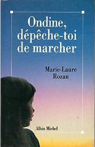 Ondine, dépêche- toi de marcher par Marie-Laure Rozan