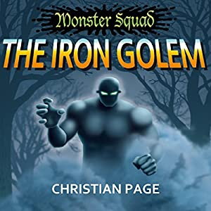 Monster Squad: The Iron Golem Audiobook