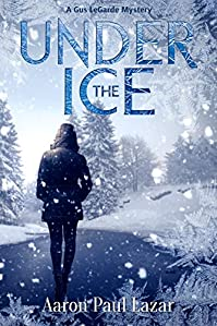 Under The Ice: A Gus Legarde Mystery by Aaron Paul Lazar ebook deal