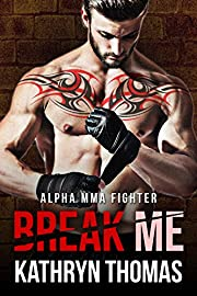 Break Me (Alpha MMA Fighter)