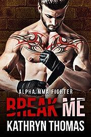Break Me (Alpha MMA Fighter)