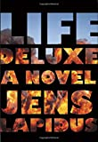 Life Deluxe: A Novel (Stockholm Noir Trilogy)