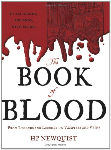 The Book Of Blood: From Legends And Leeches To Vampires And Veins