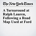 A Turnaround at Ralph Lauren, Following a Road Map Used at Ford | James B. Stewart