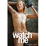 Adrina 2 - Watch Me (75 Full Color Erotic Photographs) ~ ArtThrob