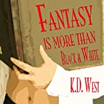 Fantasy Is More than Black & White: A Wedding Fantasia | K.D. West