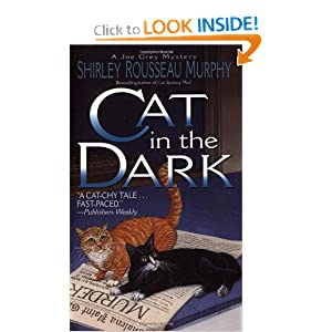 Cat in the Dark: A Joe Grey Mystery (Joe Grey Mysteries) Shirley Rousseau Murphy