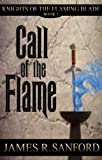 Call of the Flame (Knights of the Flaming Blade: Book 1)