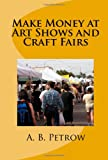 Make Money At Art Shows And Craft Fairs
