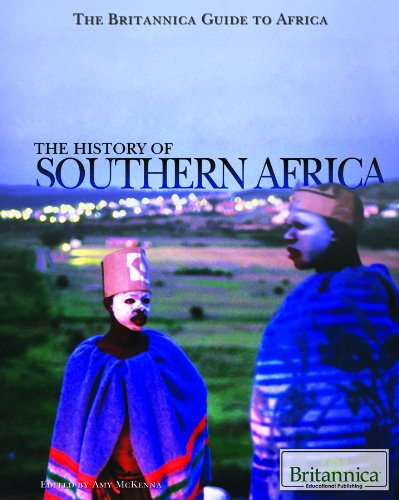 The History of Southern Africa (Britannica Guide to Africa)