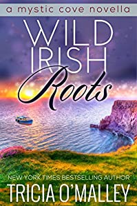 (FREE on 12/30) Wild Irish Roots: Prequel To The Mystic Cove Series by Tricia O'Malley - http://eBooksHabit.com