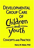 img - for Developmental Group Care of Children and Youth: Concepts and Practice book / textbook / text book