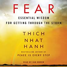 Fear: Essential Wisdom for Getting Through the Storm | Livre audio Auteur(s) : Thich Nhat Hanh Narrateur(s) : Dan Woren