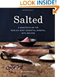 Salted: A Manifesto on the World's Mo...