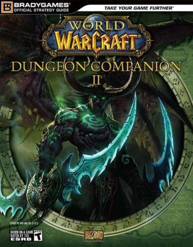 World of WarCraft Dungeon Companion, Volume 2 (Official Strategy Guides (Bradygames)), by BradyGames