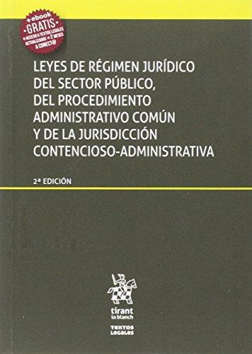 Leyes de Régimen Jurídico del Sector Público, del Proc. Adm. Común y de la Jurisdicción Contencioso-Adm. 2ª Edición 2016 (Textos Legales)