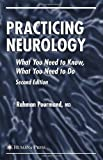 img - for Practicing Neurology: What You Need to Know, What You Need to Do (Current Clinical Neurology) book / textbook / text book