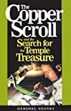 The Copper Scroll And The Search For The Temple Treasure (0979635713) by Shanks, Hershel