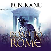 The Road to Rome: The Forgotten Legion 3 | [Ben Kane]