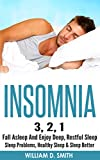 INSOMNIA: 3, 2, 1 - Fall Asleep And Enjoy Deep, Restful Sleep - Sleep Problems, Healthy Sleep & Sleep Better (Sleep, Healthy Lifestyle, Sleep Disorders, ... Sleep Techniques) (English Edition)