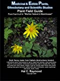 Medicinal & Edible Plants, Ethnobotany & Scientific Studies Plant Field Guide