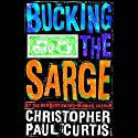 Bucking the Sarge Audiobook by Christopher Paul Curtis Narrated by Michael Boatman