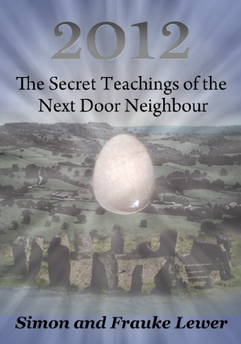 2012 The Secret Teachings of the Next Door Neighbour
