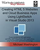 Creating HTML 5 Websites and Cloud Business Apps Using LightSwitch In Visual Studio 2013: Create standalone web applicatio...
