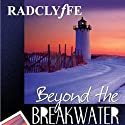 Beyond the Breakwater (       UNABRIDGED) by Radclyffe Narrated by Nicol Zanzarella