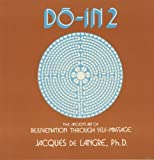 Jacques De Langre Do-In 2: A Most Complete Work on the Ancient Art of Self-Massage
