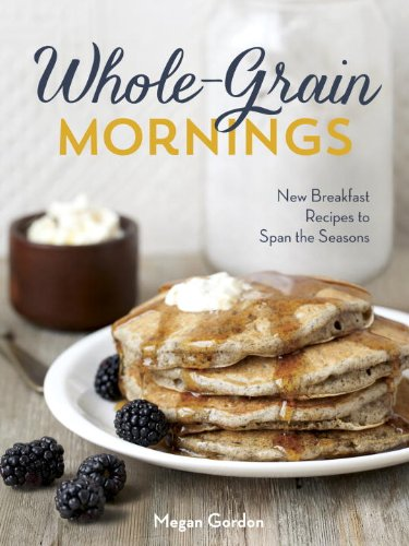 Whole-Grain Mornings: New Breakfast Recipes to Span the Seasons (Roasting Barley compare prices)