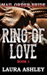 Mail Order Bride: Ring of Love - Book...