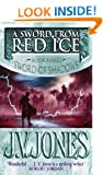 A Sword from Red Ice: Sword of Shadows Book Three