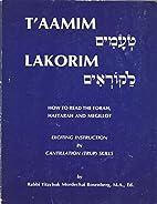 T'Aamim Lakorim: How to Read the Torah,…