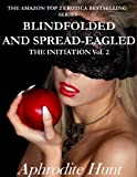Blindfolded and Spread-eagled (The Initiation)