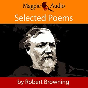 Robert Browning: Selected Poems Audiobook