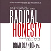 Radical Honesty: How to Transform Your Life by Telling the Truth | [Brad Blanton]